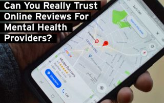 Can You Trust Online Yelp or Google Reviews For Your Mental Health Provider?