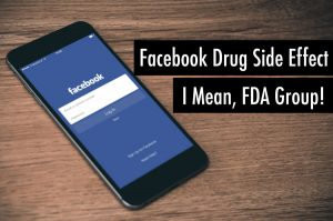 Social Media and The Side Effects And The FDA